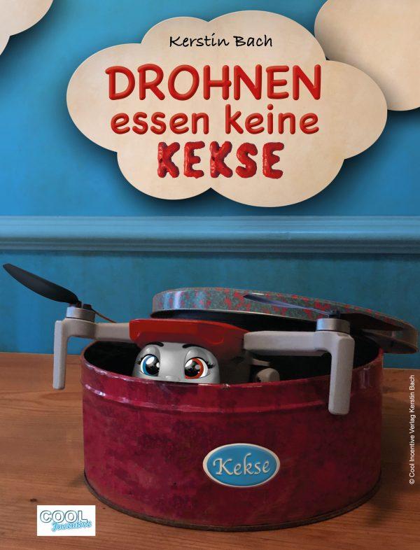 Kinderbuch Drohnen essen keine Kekse